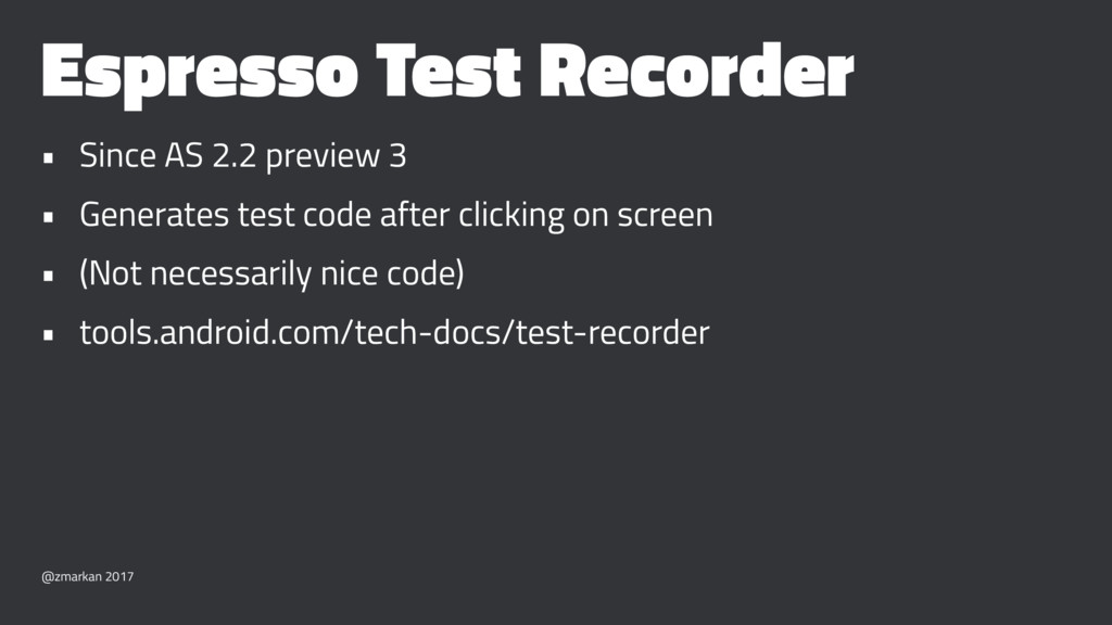 Espresso Test Recorder • Since AS 2.2 preview 3...