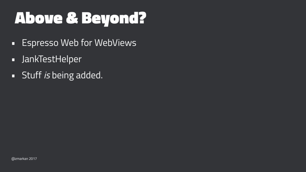 Above & Beyond? • Espresso Web for WebViews • J...