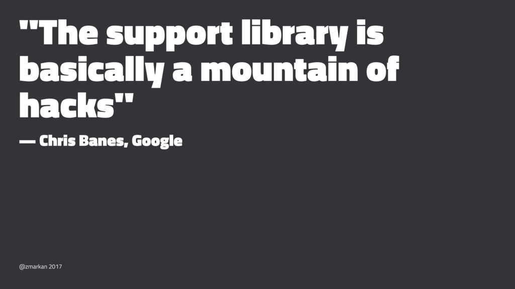 """The support library is basically a mountain of..."