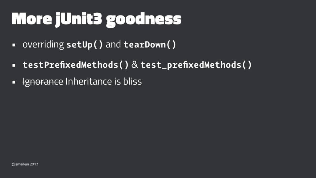 More jUnit3 goodness • overriding setUp() and t...
