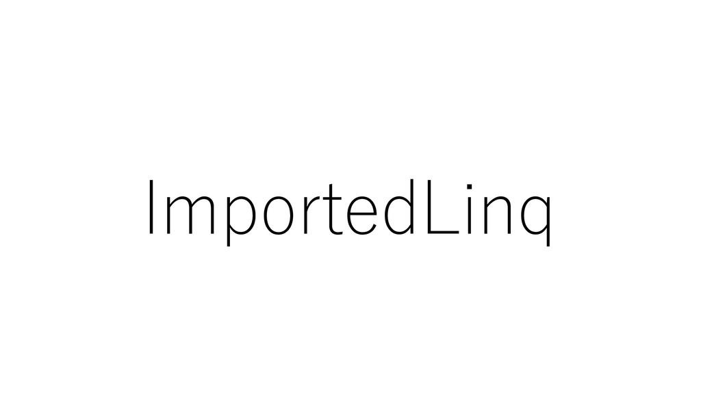 ImportedLinq