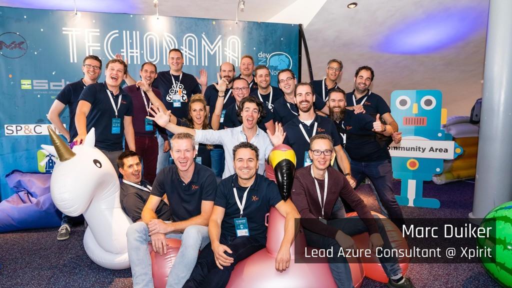 Marc Duiker Lead Azure Consultant @ Xpirit