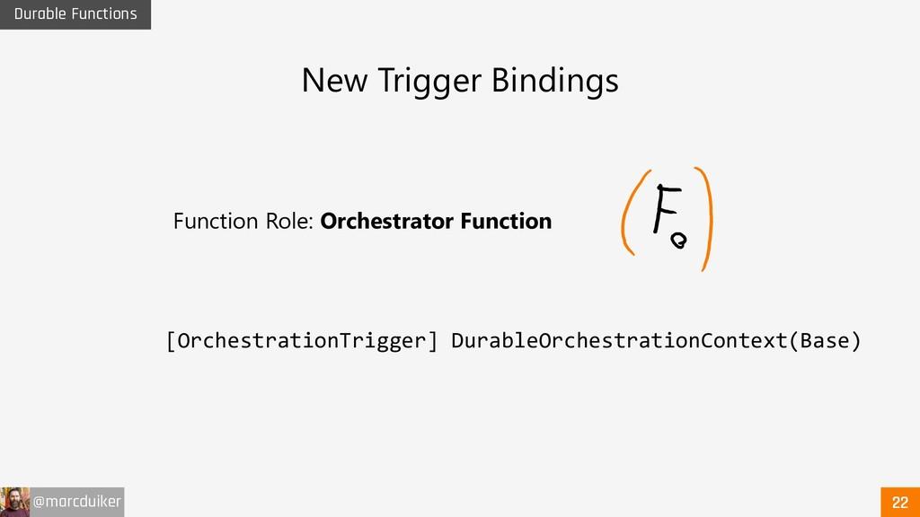 @marcduiker Durable Functions New Trigger Bindi...