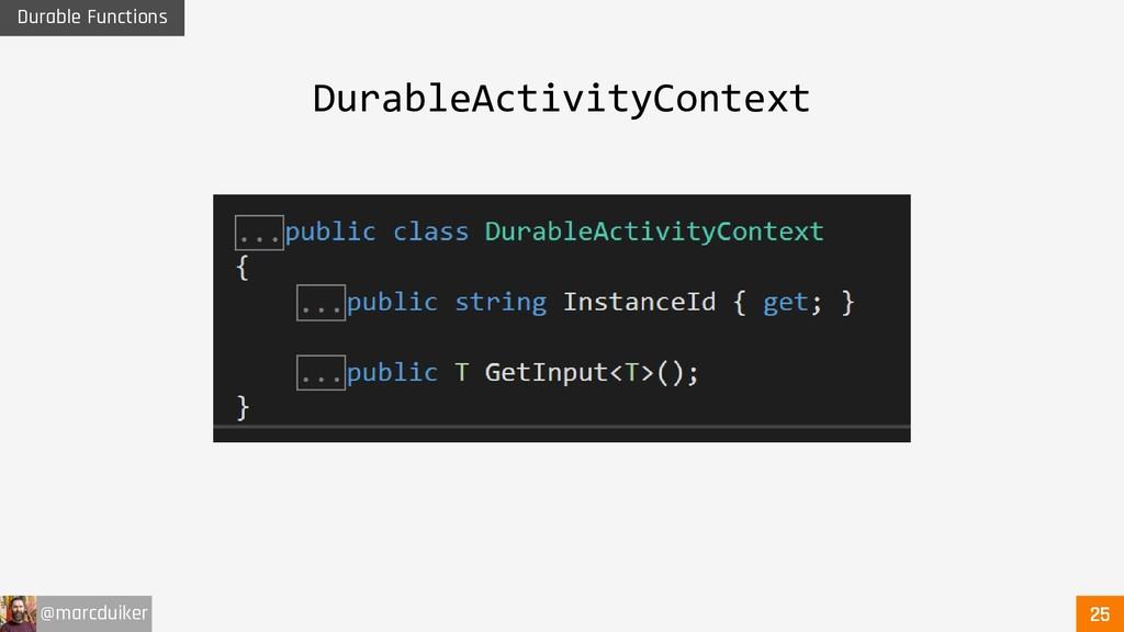 @marcduiker Durable Functions DurableActivityCo...