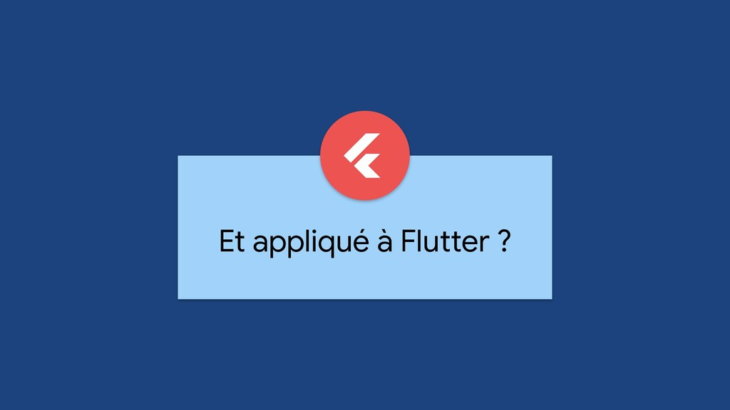Et appliqué à Flutter ?