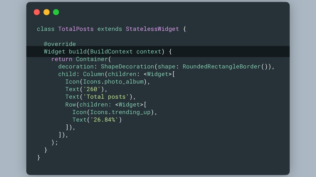 class TotalPosts extends StatelessWidget { @ove...