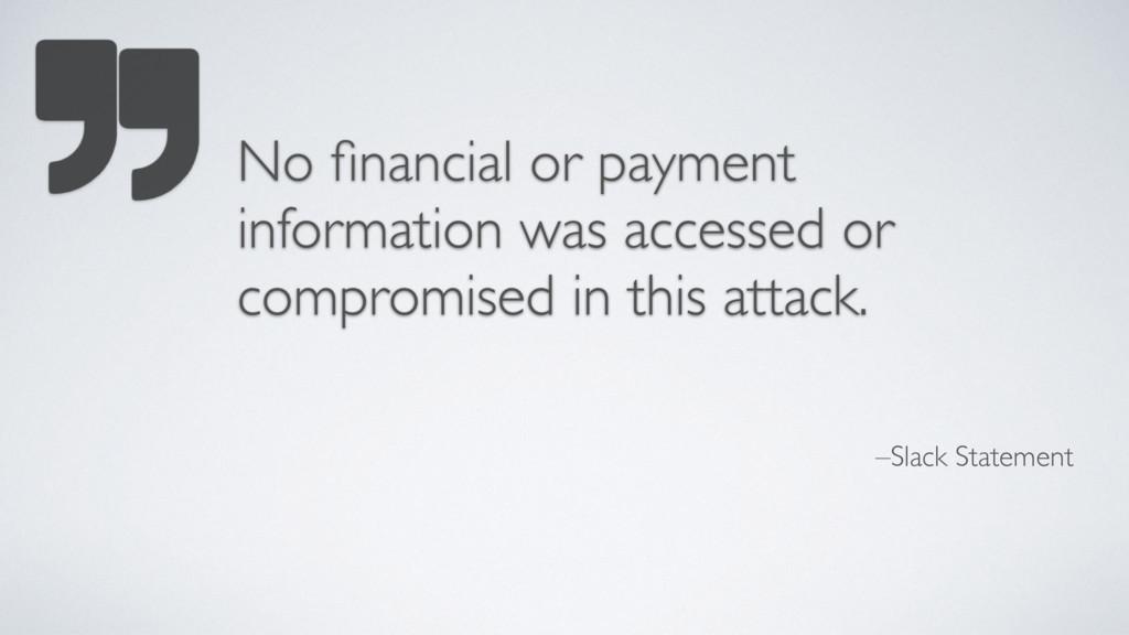–Slack Statement No financial or payment informa...