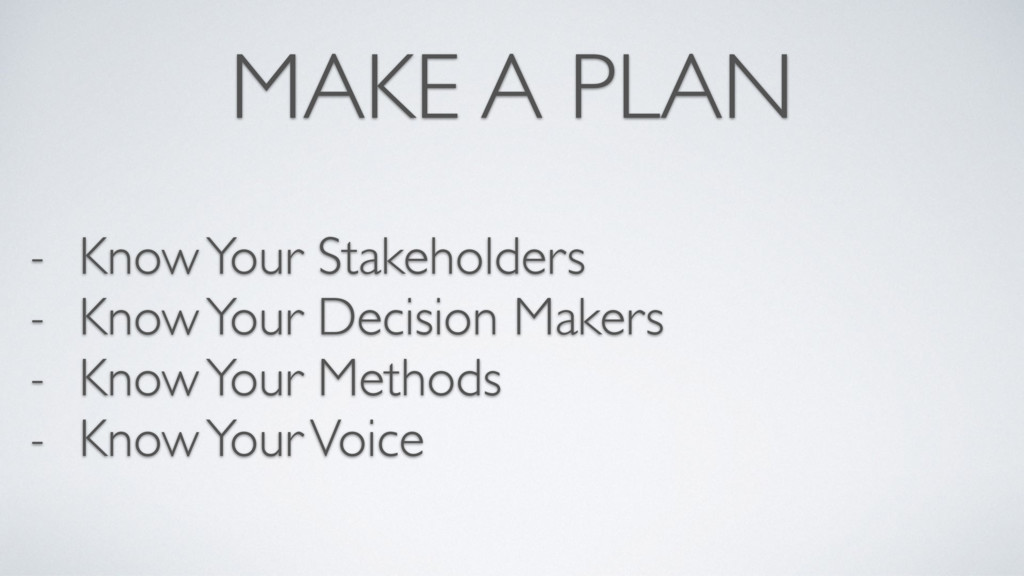 MAKE A PLAN - Know Your Stakeholders - Know You...