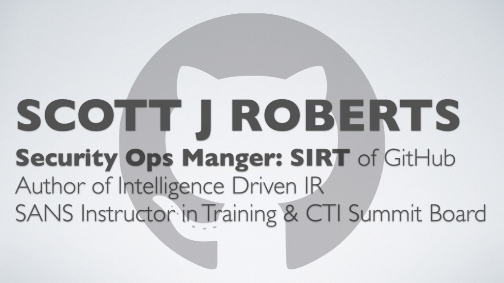 Security Ops Manger: SIRT of GitHub Author of I...