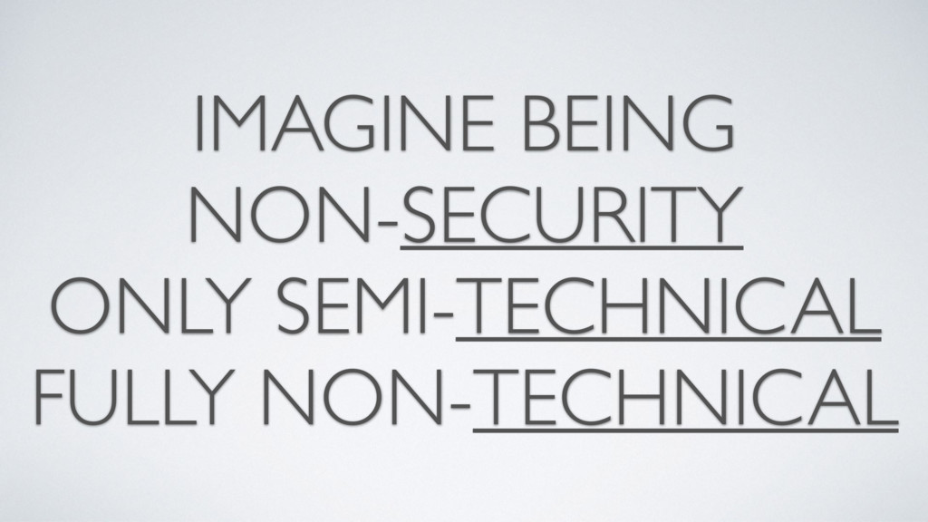 IMAGINE BEING NON-SECURITY ONLY SEMI-TECHNICAL ...
