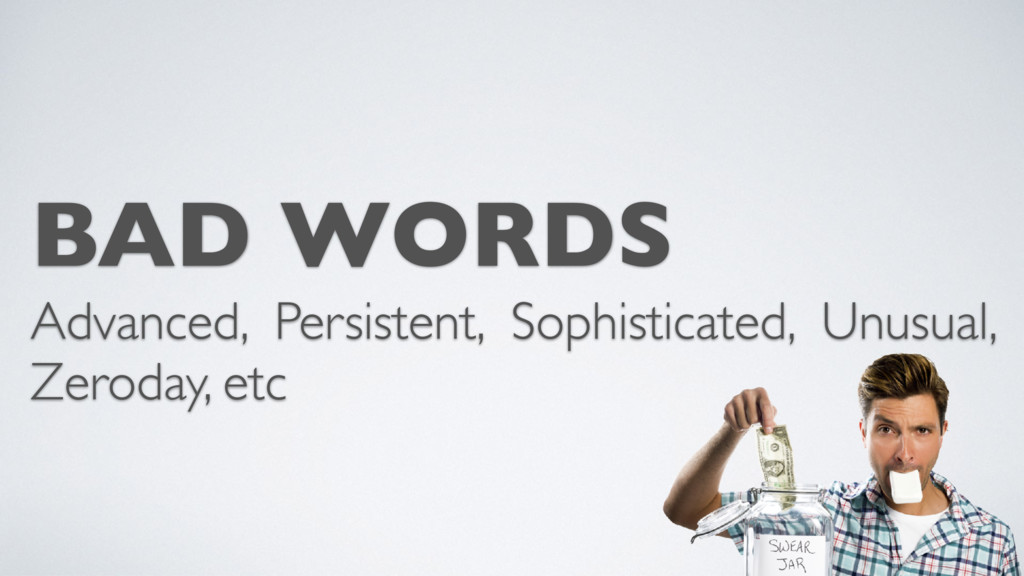 BAD WORDS Advanced, Persistent, Sophisticated, ...