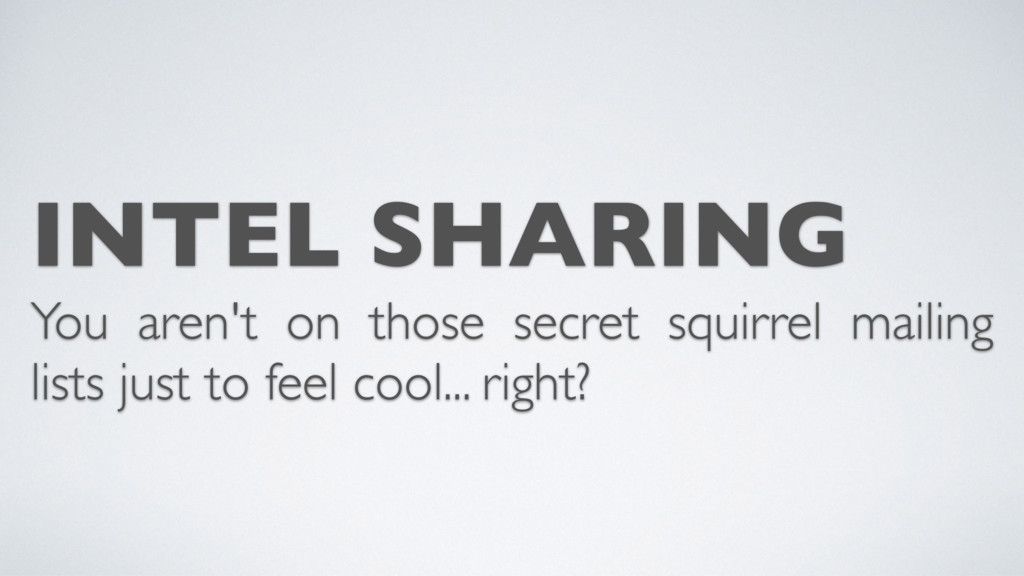 INTEL SHARING You aren't on those secret squirr...