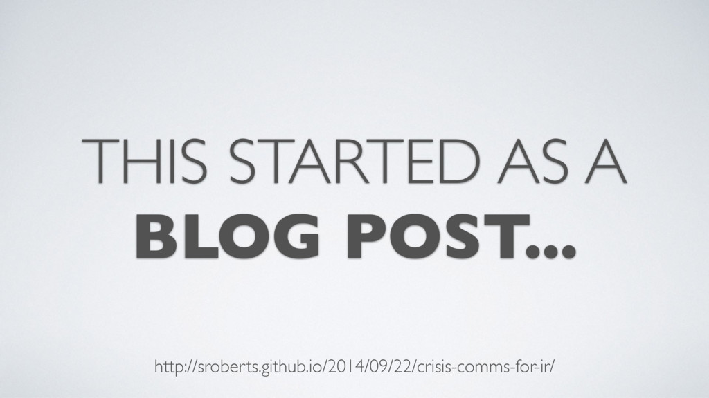 THIS STARTED AS A BLOG POST... http://sroberts....