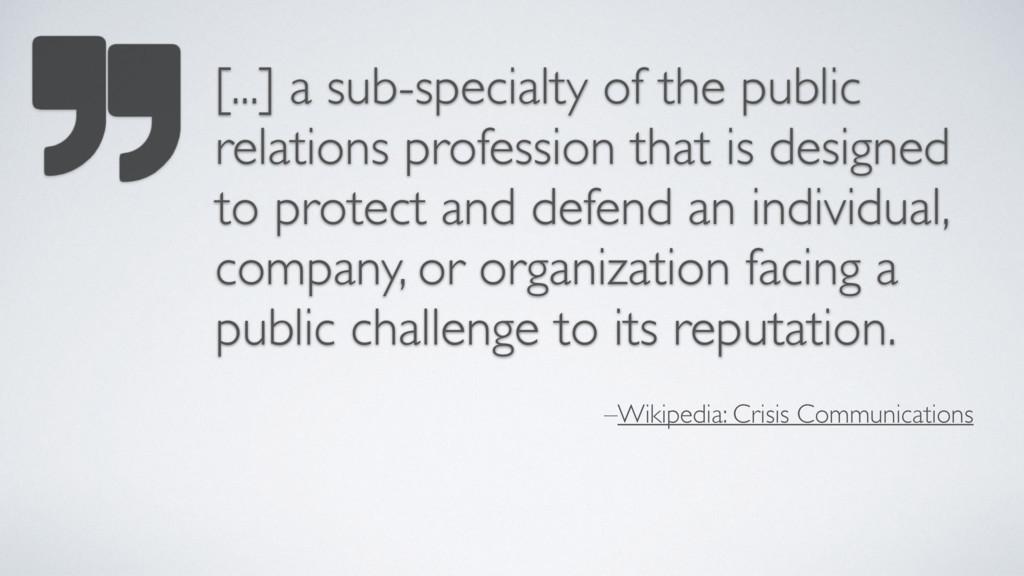 –Wikipedia: Crisis Communications [...] a sub-s...