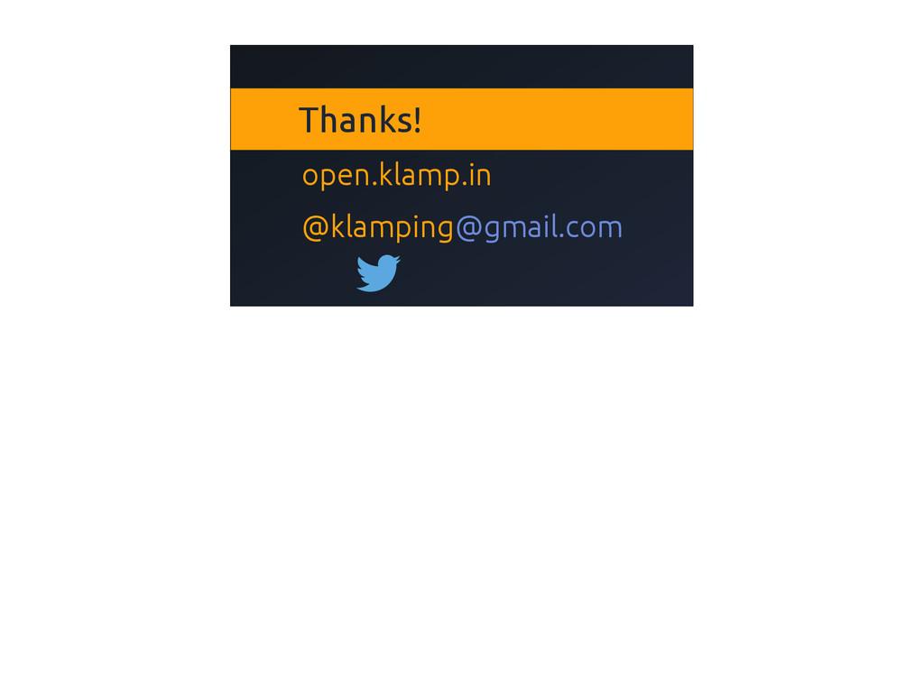 Thanks! open.klamp.in @klamping @gmail. com