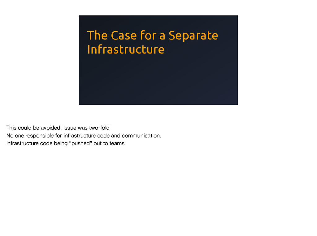 The Case for a Separate Infrastructure This cou...