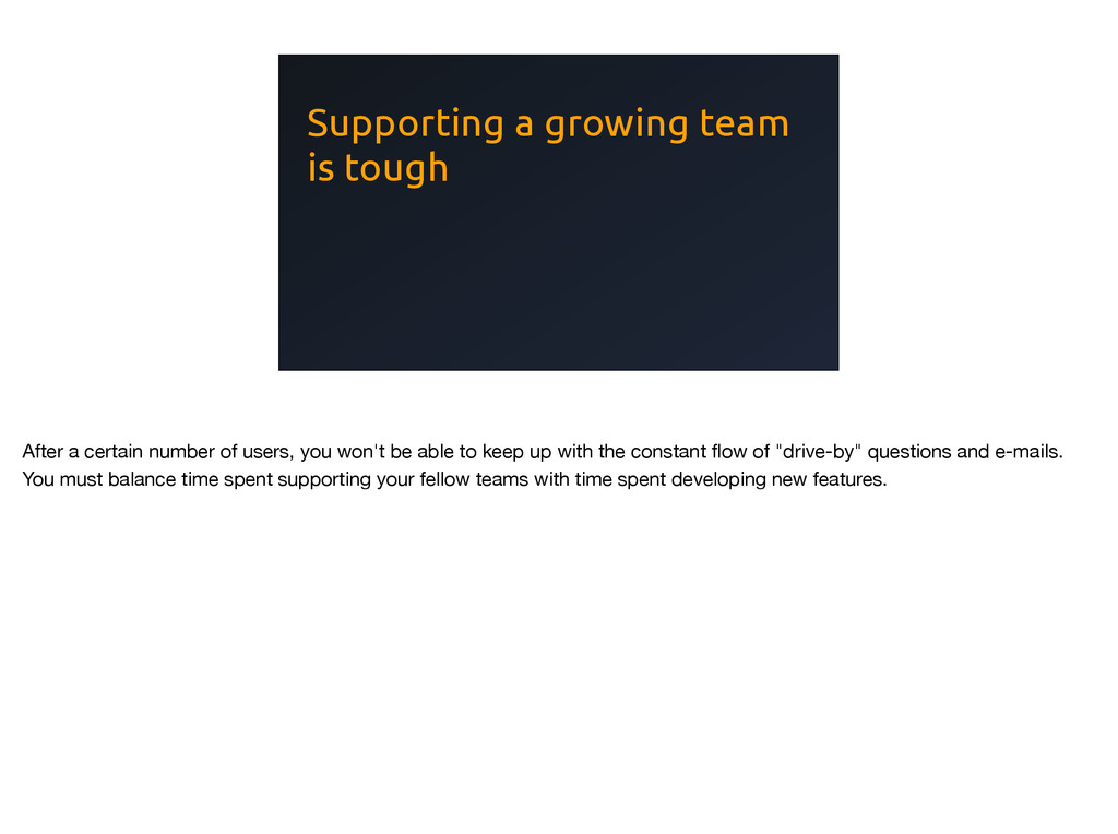 Supporting a growing team is tough After a cert...