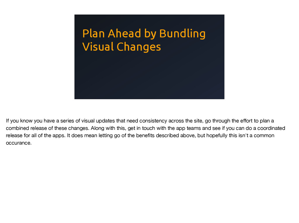 Plan Ahead by Bundling Visual Changes If you kn...