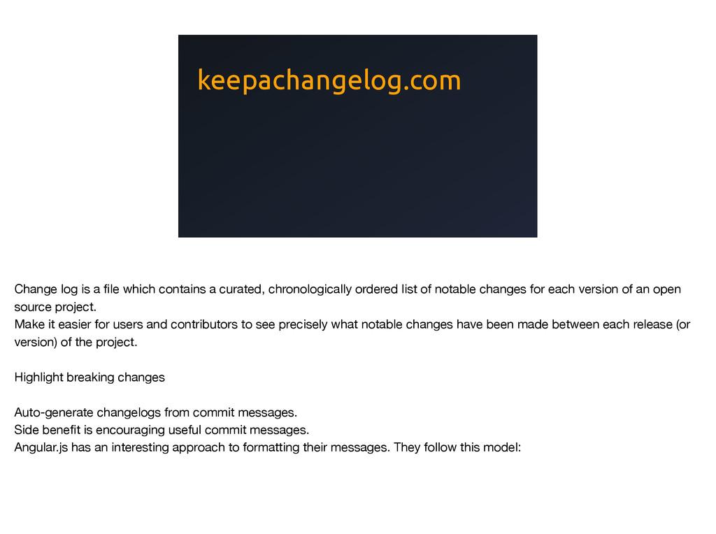 keepachangelog.com Change log is a file which co...