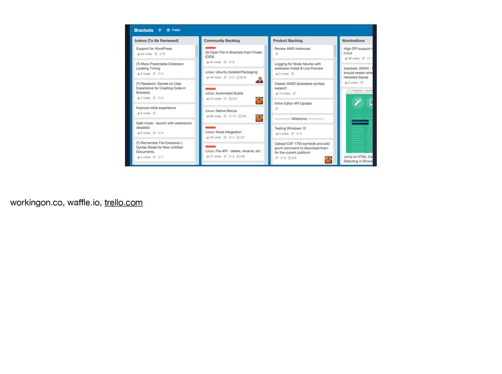 workingon.co, waffle.io, trello.com