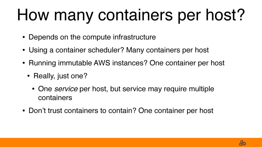 How many containers per host? • Depends on the ...