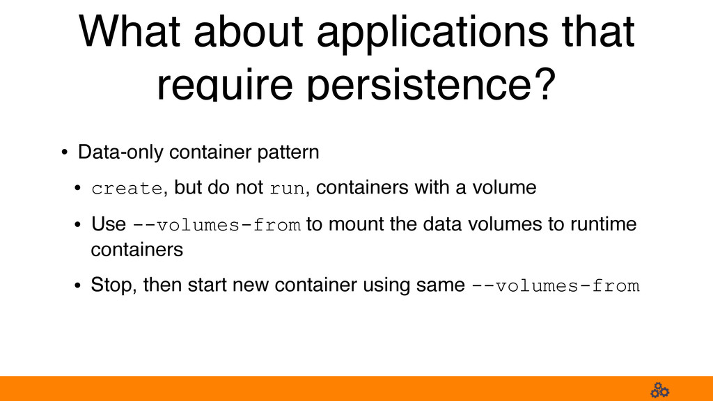 What about applications that require persistenc...