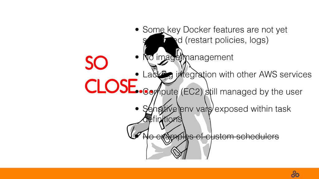 • Some key Docker features are not yet supporte...