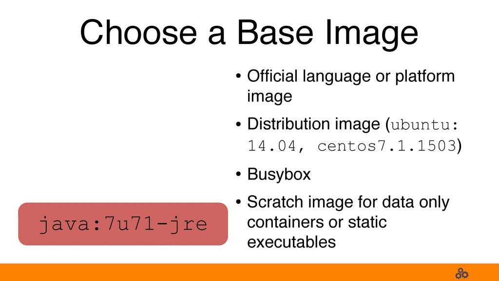 Choose a Base Image • Official language or platf...