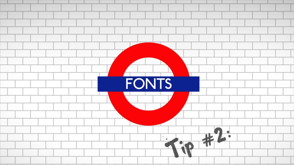 FONTS Tip #2:
