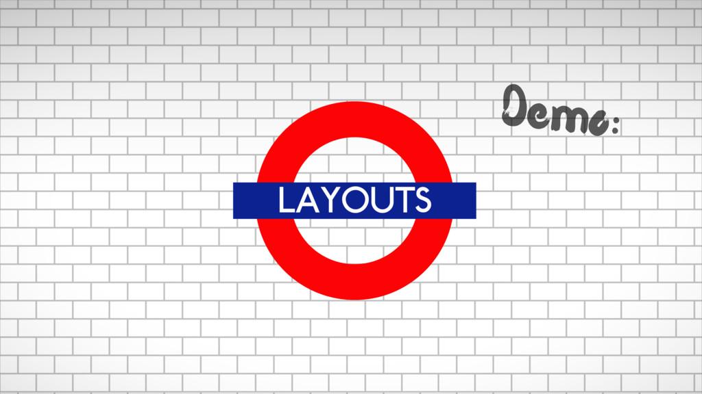 LAYOUTS Demo: