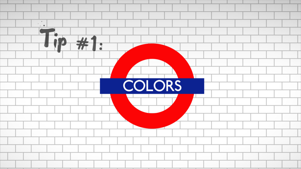 COLORS Tip #1: