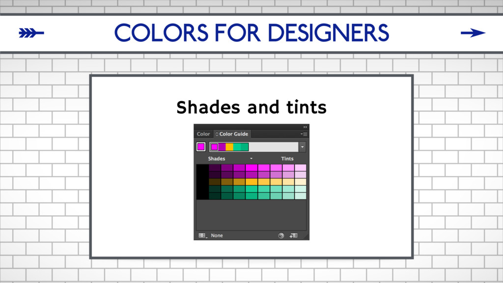 COLORS FOR DESIGNERS Shades and tints δ ζ