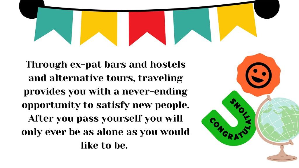 ! Through ex-pat bars and hostels and alternati...