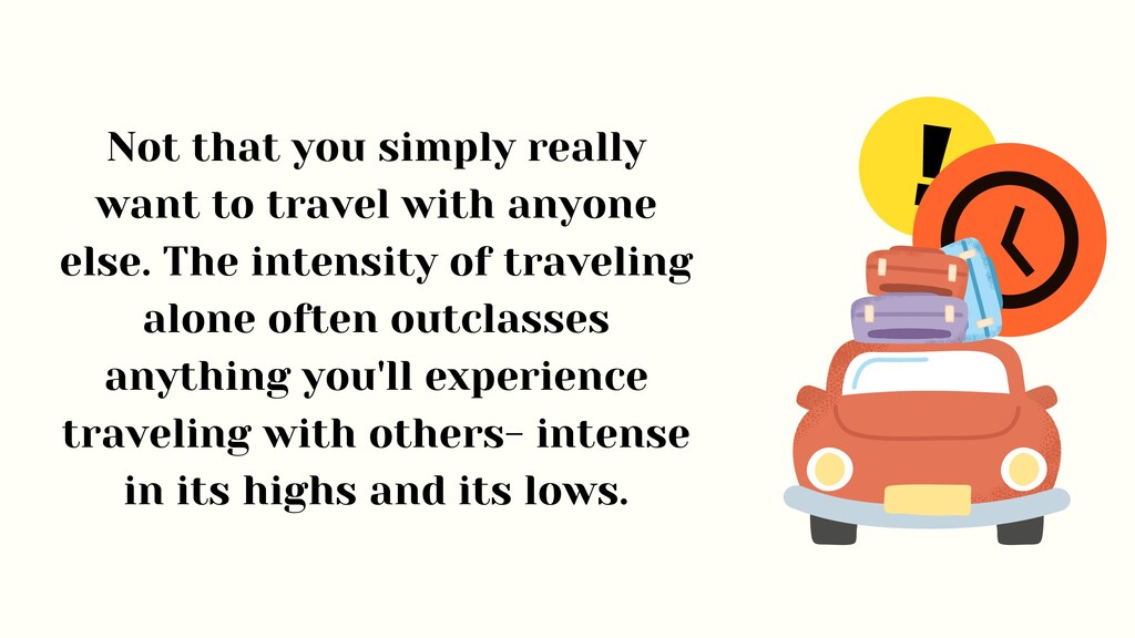 ! Not that you simply really want to travel wit...