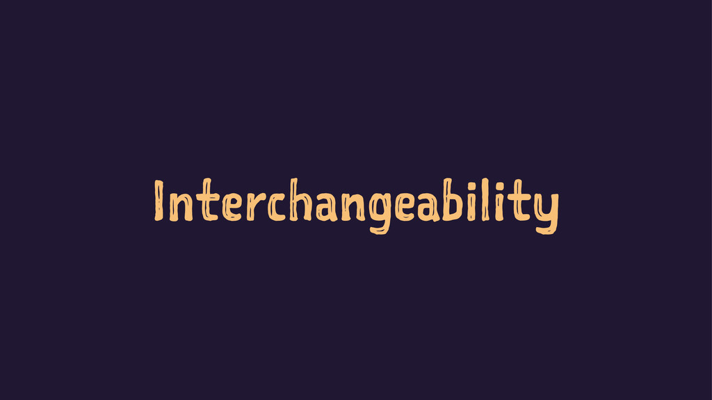 Interchangeability