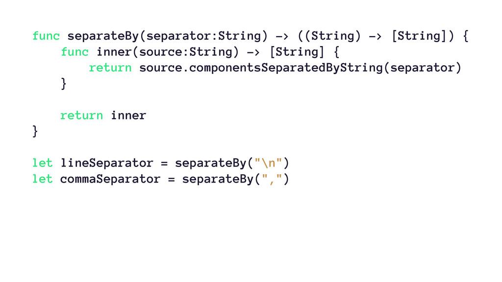 func separateBy(separator:String) -> ((String) ...