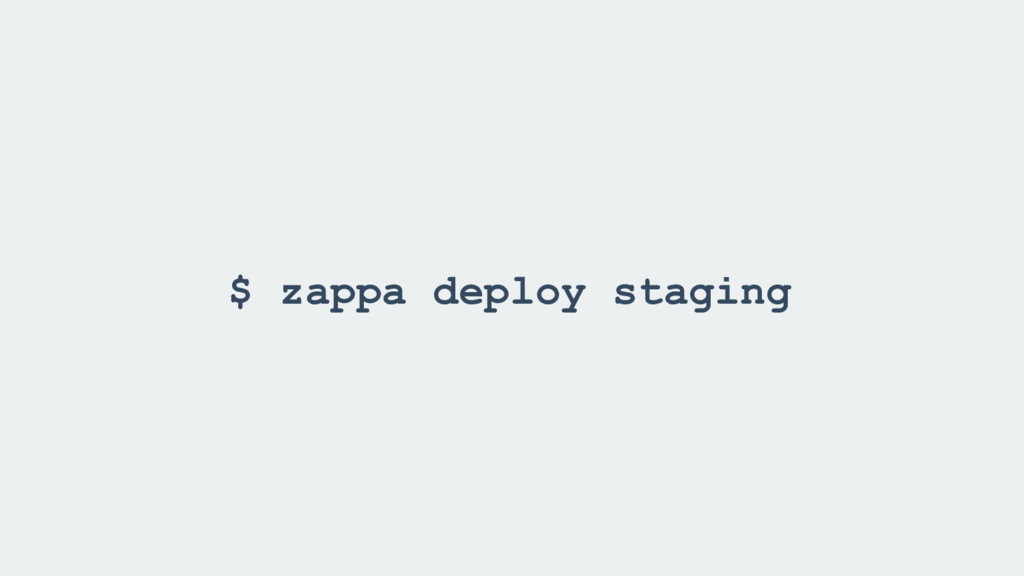 $ zappa deploy staging