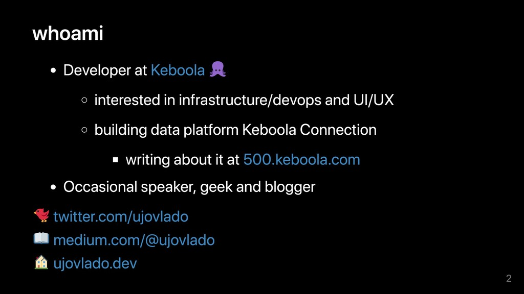 whoami Developer at Keboola interested in infra...