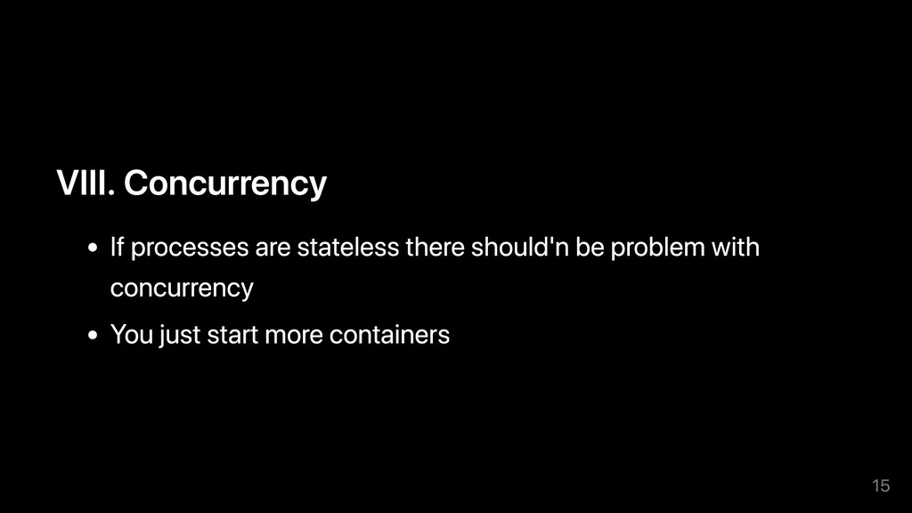 VIII. Concurrency If processes are stateless th...