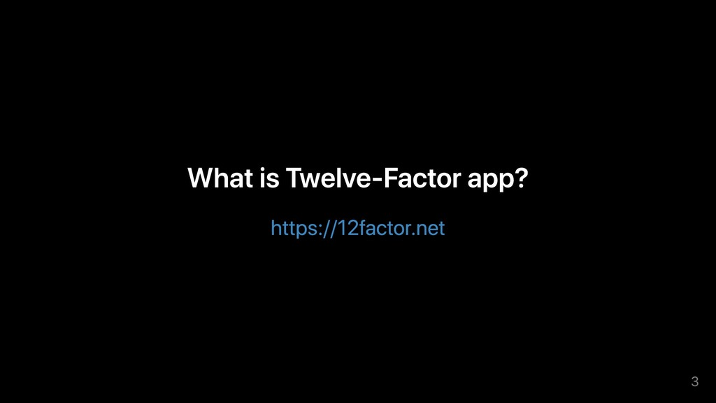 What is Twelve-Factor app? https://12factor.net...
