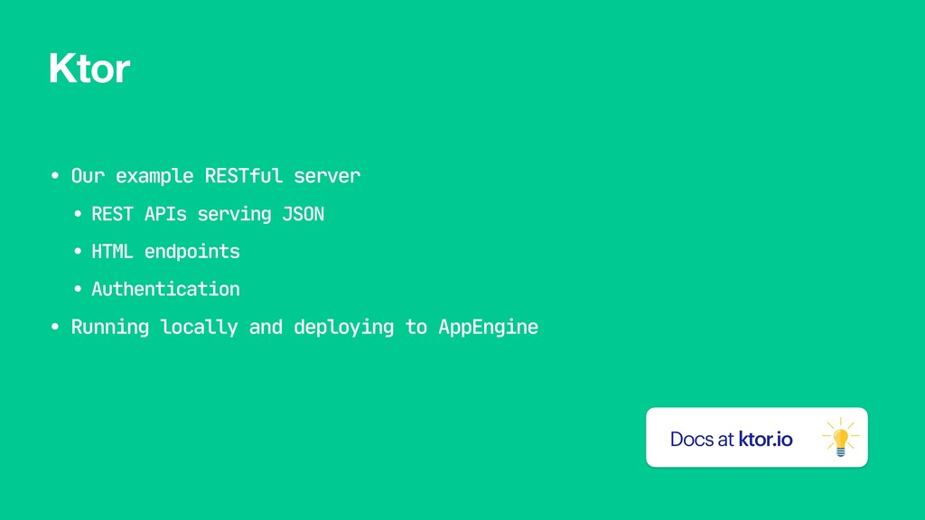 Ktor • Our example RESTful server  • REST APIs ...