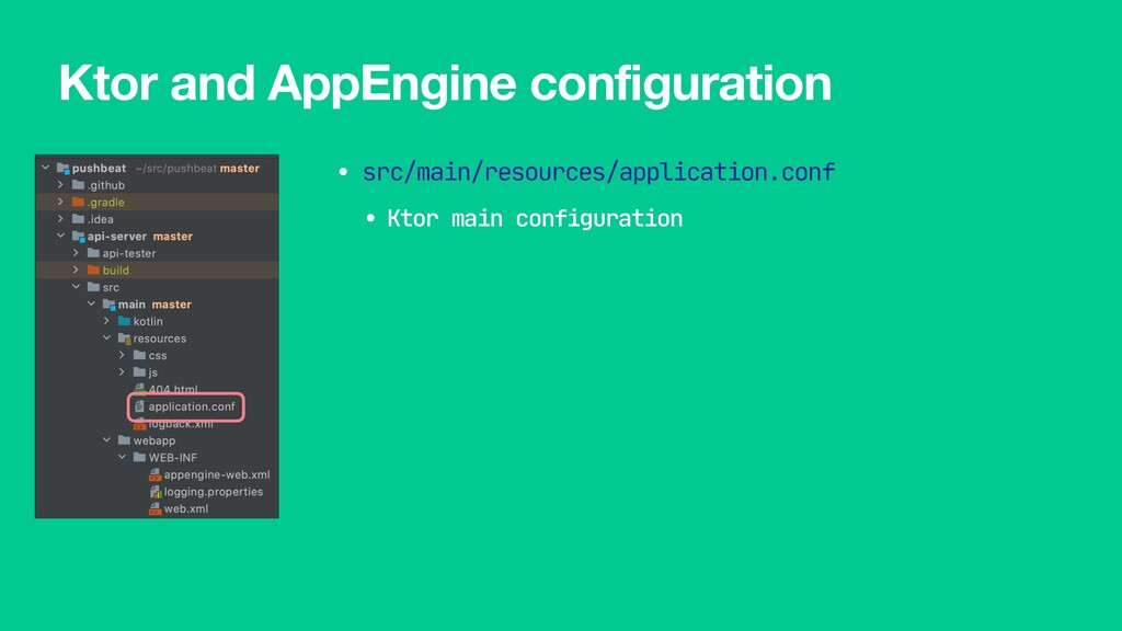 Ktor and AppEngine configuration • src/main/res...