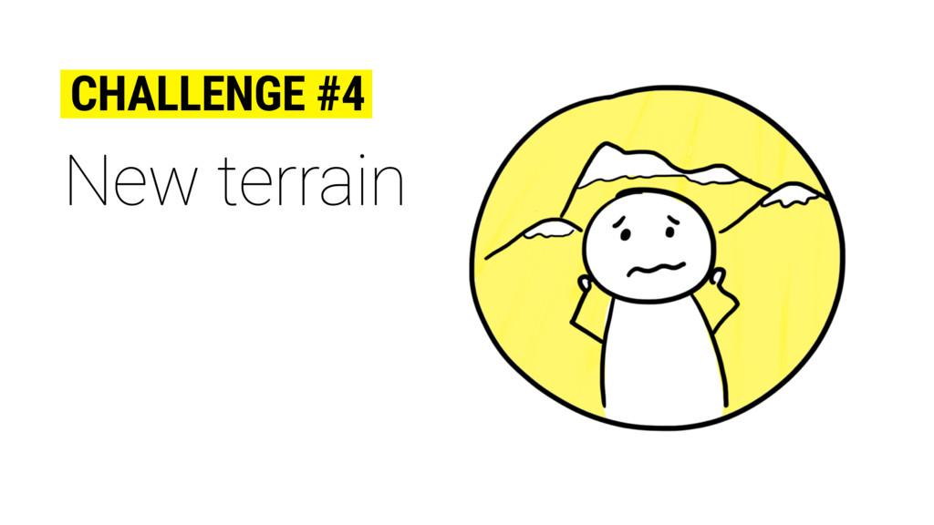 New terrain CHALLENGE #4
