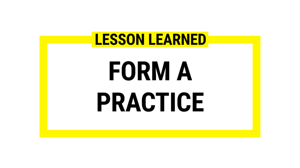FORM A PRACTICE LESSON LEARNED