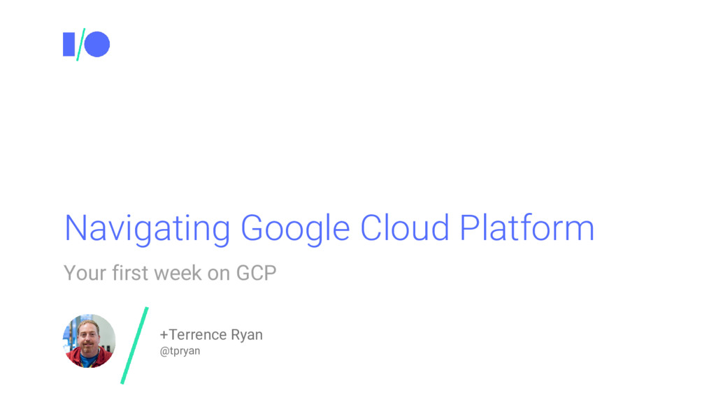 Navigating Google Cloud Platform Your first wee...