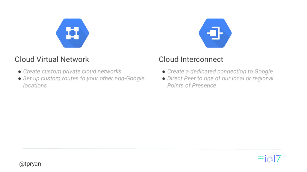 @tpryan ● Create custom private cloud networks ...