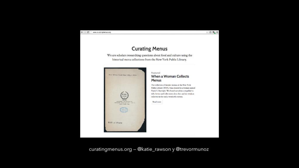 curatingmenus.org — @katie_rawson y @trevormunoz