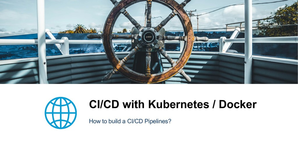 CI/CD with Kubernetes / Docker How to build a C...
