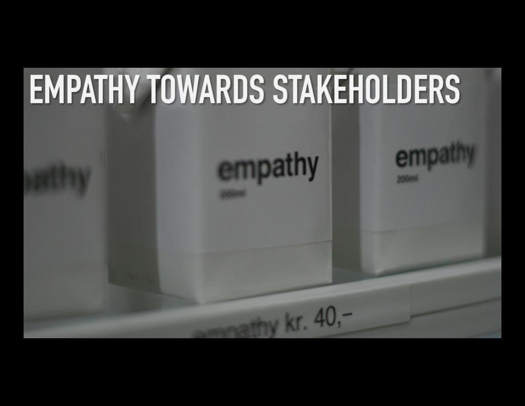 EMPATHY TOWARDS STAKEHOLDERS