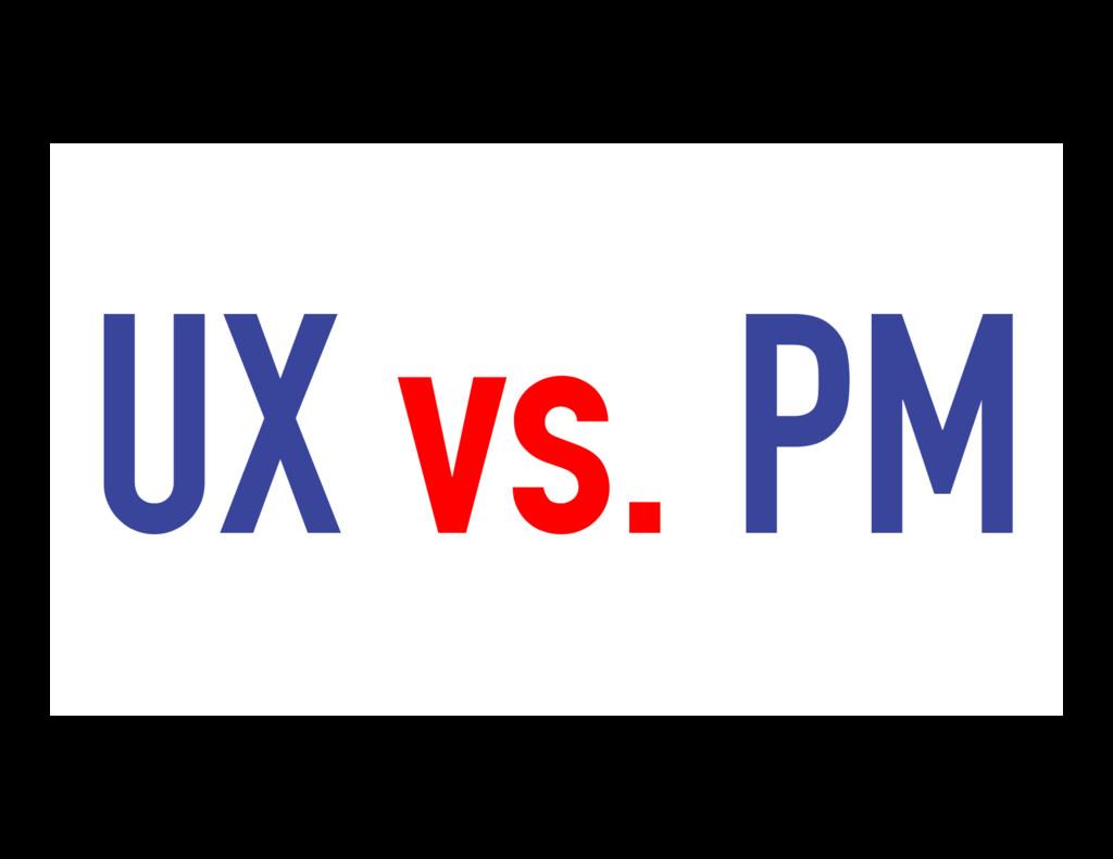 UX vs. PM
